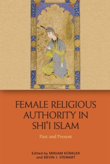 Image for Female religious authority in Shi'i Islam  : past and present