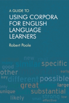 Image for A guide to using corpora for English language learners