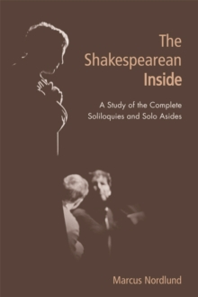 Image for The Shakespearean inside  : a study of the complete soliloquies and solo asides