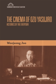 Image for The cinema of Ozu Yasujiro  : histories of the everyday