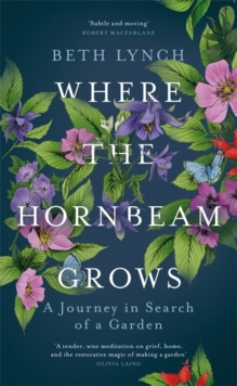 Image for Where the hornbeam grows  : a journey in search of a garden