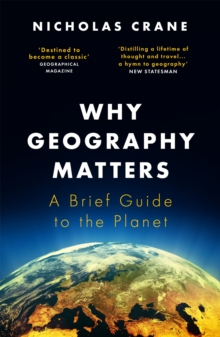 Image for Why geography matters  : a brief guide to the planet
