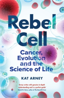 Image for Rebel cell  : cancer, evolution and the new science of life