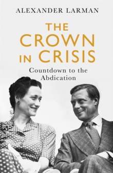 Image for The crown in crisis  : countdown to the abdication