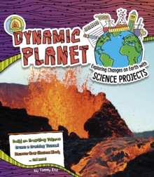 Image for Dynamic planet  : exploring changes on Earth with science projects