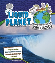 Image for Liquid planet  : exploring water on Earth with science projects