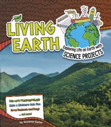 Image for Living Earth  : exploring life on Earth with science projects
