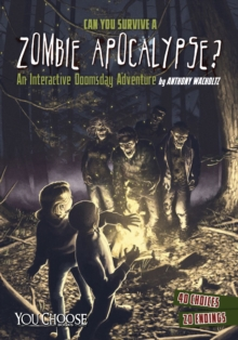 Image for Can you survive a zombie apocalypse?  : an interactive doomsday adventure