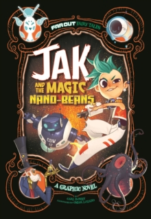 Image for Jak and the magic nano-beans  : a graphic novel