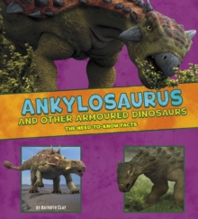 Image for Ankylosaurus and other armored dinosaurs  : the need-to-know facts