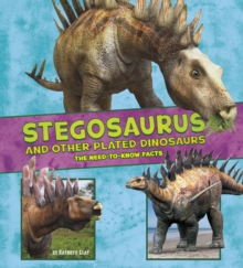 Image for Stegosaurus and other plated dinosaurs  : the need-to-know facts