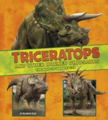 Image for Triceratops and other horned dinosaurs  : the need-to-know facts