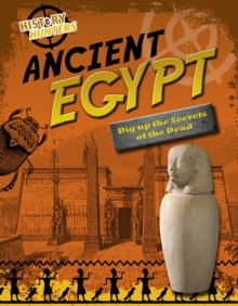 Image for Ancient Egypt  : dig up the secrets of the dead