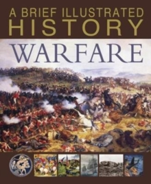 Image for A brief illustrated history of warfare