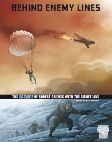 Image for Behind enemy lines  : the escape of Robert Grimes with the Comet Line