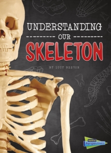 Understanding our skeleton - Beevor, Lucy