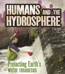 Image for Humans and the hydrosphere  : protecting Earth's water sources