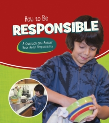 Image for How to be responsible  : a question and answer book about responsibility
