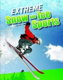 Extreme snow and ice sports - Butler, Erin K.