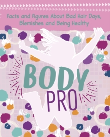 Body pro  : facts and figures about bad hair days, blemishes and being healthy - Falligant, Erin