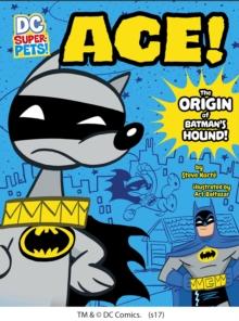 Image for Ace!  : the origin of Batman's hound