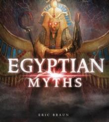 Egyptian myths - Braun, Eric