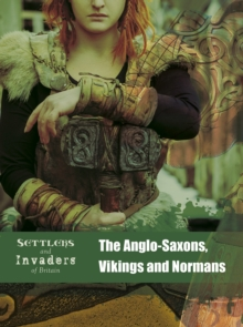 The Anglo-Saxons, Vikings and Normans - Hubbard, Ben