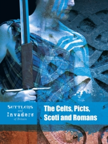 The Celts, Picts, Scoti and Romans - Hubbard, Ben