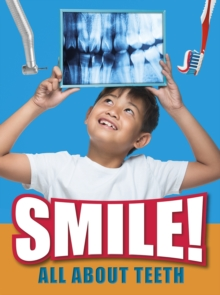 Smile!  : all about teeth - Hubbard, Ben