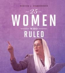 25 women who ruled - Stanborough, Rebecca