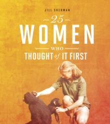 25 women who thought of it first - Sherman, Jill