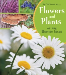 Flowers and plants of the British Isles - Beevor, Lucy