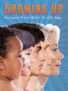 Growing up  : humans from birth to old age - Green, Jen