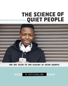 The science of quiet people  : the shy guide to the biology of being bashful - Bjorklund, Ruth