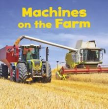 Machines on the farm - Amstutz, Lisa J.
