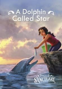 A dolphin called Star - Berne, Emma Carlson
