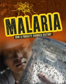 Malaria  : how a parasite changed history - Ford, Jeanne Marie