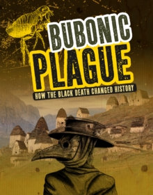 Bubonic plague  : how the Black Death changed history - Krasner, Barbara