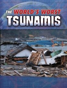 The world's worst tsunamis - Maurer, Tracy Nelson