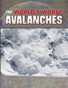 The world's worst avalanches - Maurer, Tracy Nelson