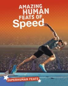 Amazing human feats of speed - Vilardi, Debbie