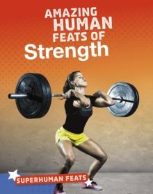 Amazing human feats of strength - Vilardi, Debbie