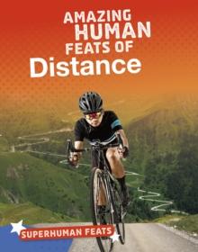 Amazing human feats of distance - Scheff, Matt