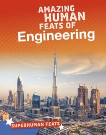 Amazing human feats of engineering - Scheff, Matt