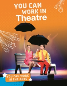 You can work in theatre - Bell, Samantha S.