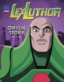 Lex Luthor  : an origin story - Cohen, Ivan