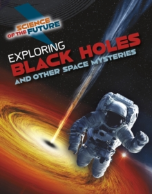 Image for Exploring black holes and other space mysteries