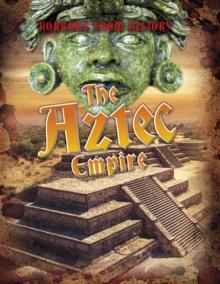 The Aztec empire - Spilsbury, Louise