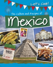 Image for The culture and recipes of Mexico