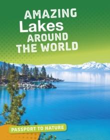 Amazing lakes around the world - Troup, Roxanne